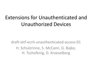 Extensions for Unauthenticated and Unauthorized Devices