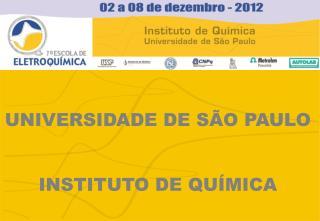 UNIVERSIDADE DE S�O PAULO INSTITUTO DE QU�MICA