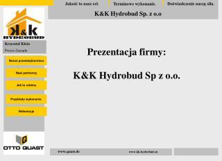Prezentacja firmy: K&K Hydrobud Sp z o.o.