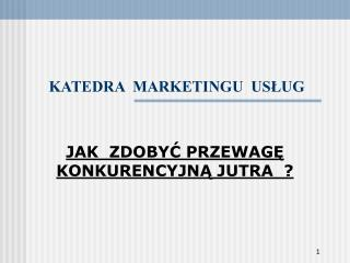KATEDRA  MARKETINGU  USŁUG