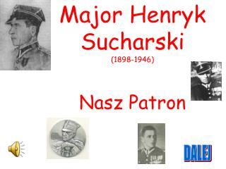 Major Henryk Sucharski (1898-1946) Nasz Patron
