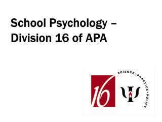 School Psychology – Division 16 of APA