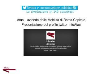 Atac  � azienda della Mobilit� di Roma Capitale Presentazione del profilo  twitter InfoAtac