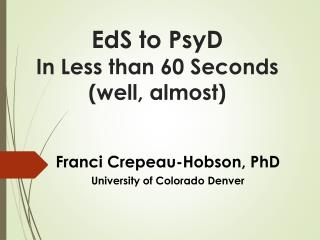 EdS  to  PsyD In Less than 60 Seconds (well, almost)