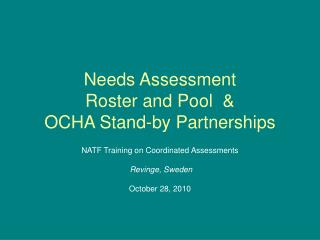 Needs Assessment Roster and Pool  & OCHA Stand-by Partnerships