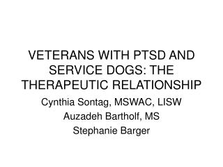 VETERANS WITH PTSD AND SERVICE DOGS: THE THERAPEUTIC RELATIONSHIP