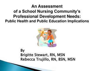 An Assessment  of a School Nursing Community's Professional Development Needs: