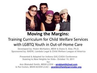 Developed by: Robin McHaelen, MSW & Diane E. Elze, Ph.D.