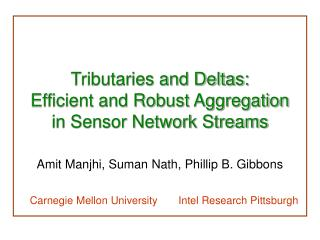 Tributaries and Deltas:  Efficient and Robust Aggregation in Sensor Network Streams