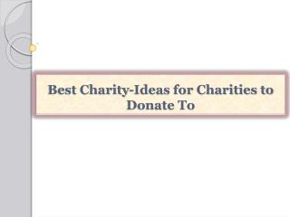 Best Charity-Ideas for Charities to Donate To