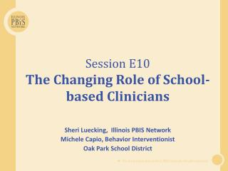 Session E10 The Changing Role of School-based Clinicians