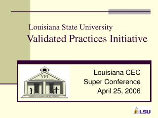 Louisiana State University Validated Practices Initiative