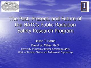 The Past, Present, and Future of the NATC's Public Radiation Safety Research Program