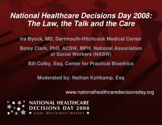National Healthcare Decisions Day 2008:  The Law, the Talk and the Care