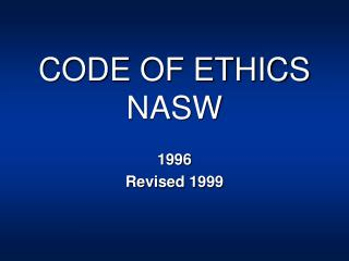 CODE OF ETHICS NASW