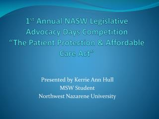 Presented by Kerrie Ann Hull MSW Student Northwest Nazarene University