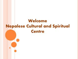 Welcome  Nepalese Cultural and Spiritual Centre
