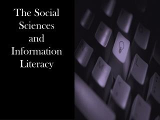 The Social Sciences  and  Information  Literacy