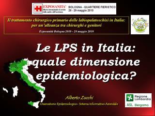 Le LPS in Italia:  quale dimensione epidemiologica?