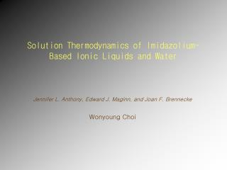 Solution Thermodynamics of Imidazolium- Based Ionic Liquids and Water