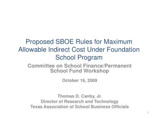 Proposed SBOE Rules for Maximum Allowable Indirect Cost Under Foundation School Program