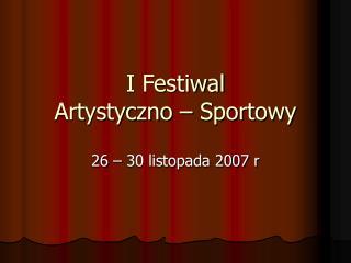 I Festiwal  Artystyczno � Sportowy