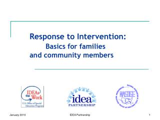 Response to Intervention:                  		 Basics for families 		 	and  community members