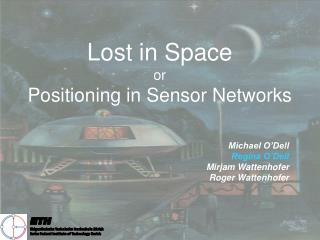Lost in Space or Positioning in Sensor Networks