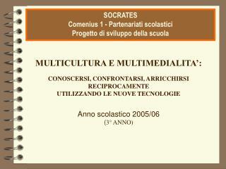 MULTICULTURA E MULTIMEDIALITA':  CONOSCERSI, CONFRONTARSI, ARRICCHIRSI RECIPROCAMENTE