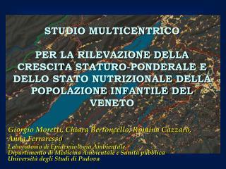 Giorgio Moretti, Chiara Bertoncello, Romina Cazzaro, Anna Ferraresso