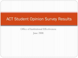 ACT Student Opinion Survey Results