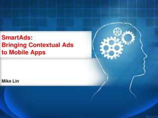 SmartAds:  Bringing Contextual Ads to Mobile Apps