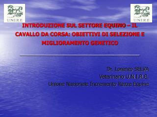 Dr. Lorenzo SELVA Veterinario U.N.I.R.E.  Unione Nazionale Incremento Razze Equine