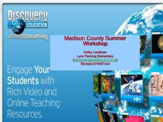 Madison County Summer Workshop Kathy Landman Lynn Fanning Elementary