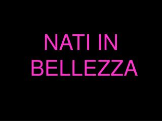 NATI IN BELLEZZA