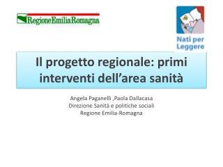 Il progetto regionale: primi interventi dell'area sanità