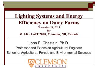 John P. Chastain, Ph.D. Professor and Extension Agricultural Engineer