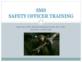 SMS SAFETY OFFICER TRAINING