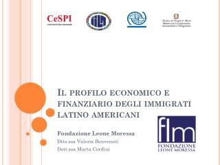 Il profilo economico e finanziario degli immigrati latino americani