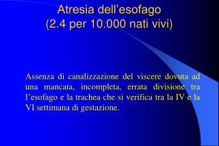 Atresia dell'esofago (2.4 per 10.000 nati vivi)
