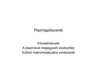 Plazmapótszerek