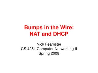Bumps in the Wire:  NAT and DHCP