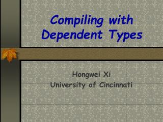 Compiling with Dependent Types