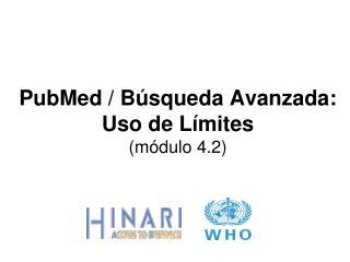PubMed / Búsqueda Avanzada: Uso de Límites  (módulo 4.2)