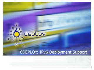 6DEPLOY: IPv6 Deployment Support