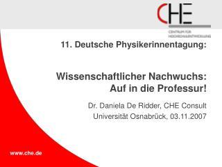 11. Deutsche Physikerinnentagung: Wissenschaftlicher Nachwuchs:  Auf in die Professur!