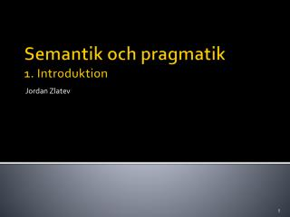 Semantik och pragmatik  1. Introduktion