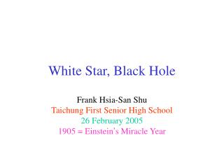 White Star, Black Hole