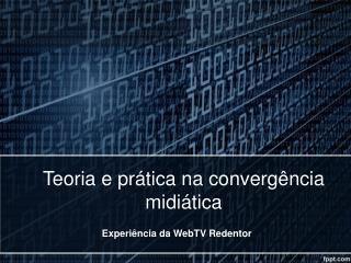 Experi�ncia da WebTV Redentor