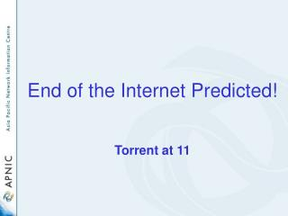 End of the Internet Predicted!